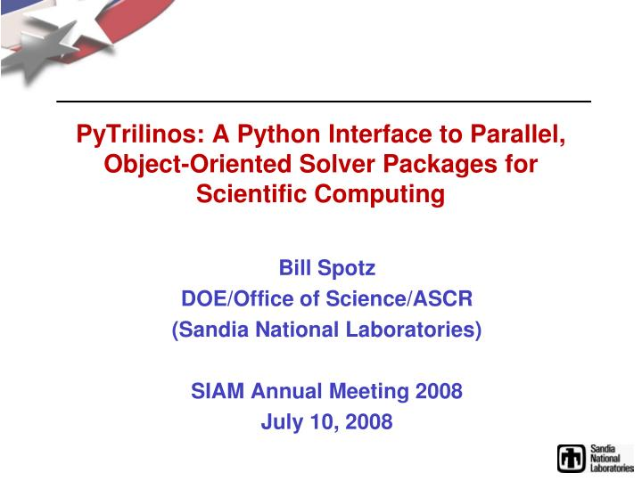 pytrilinos a python interface to parallel object oriented solver packages for scientific computing n.
