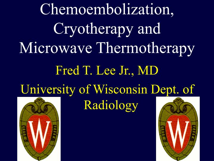 chemoembolization cryotherapy and microwave thermotherapy n.
