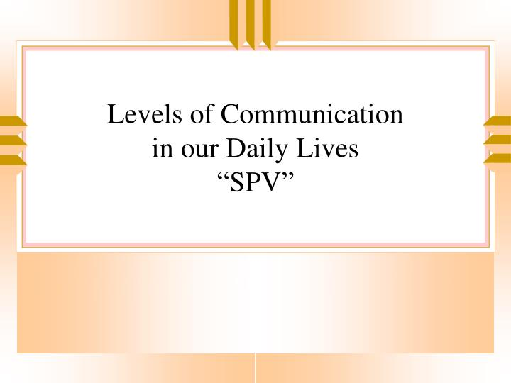 Levels of communication in our daily lives spv