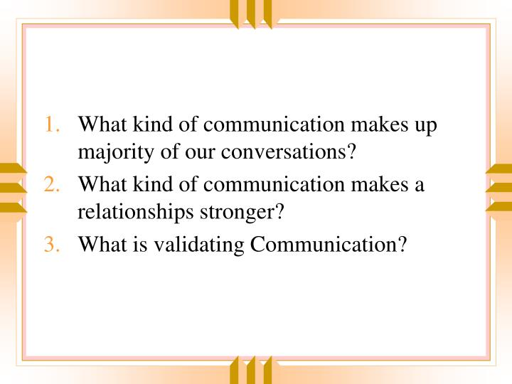 What kind of communication makes up majority of our conversations?