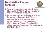 data matching process continued