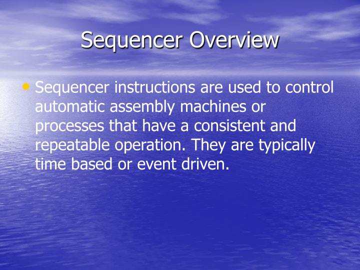Sequencer overview