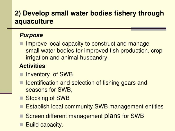 2) Develop small water bodies fishery through aquaculture