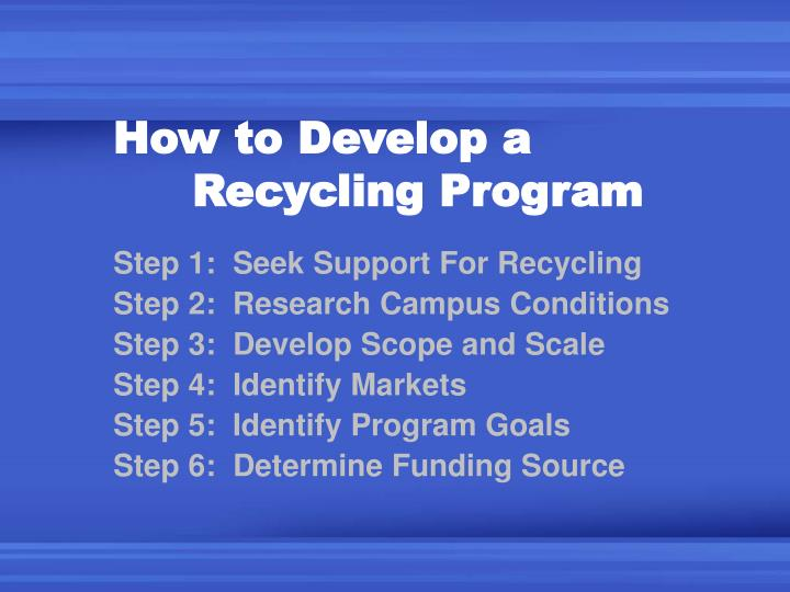How to Develop a 	Recycling Program