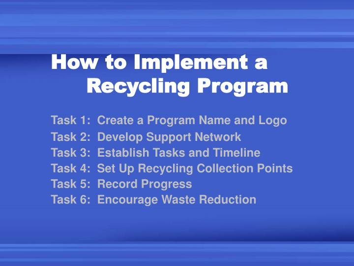 How to Implement a 	Recycling Program