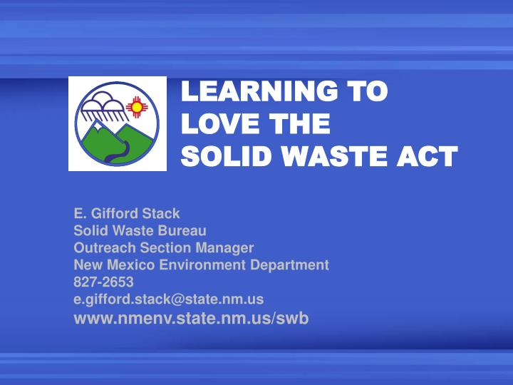 Learning to love the solid waste act