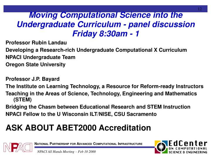 Moving Computational Science into the Undergraduate Curriculum - panel discussion Friday 8:30am - 1