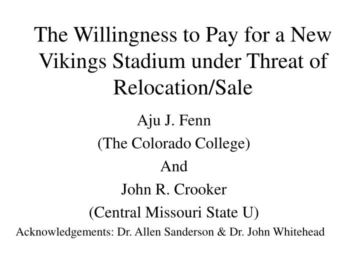 the willingness to pay for a new vikings stadium under threat of relocation sale n.