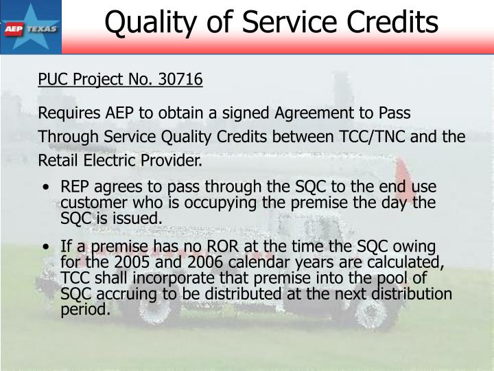 REP agrees to pass through the SQC to the end use customer who is occupying the premise the day the SQC is issued.