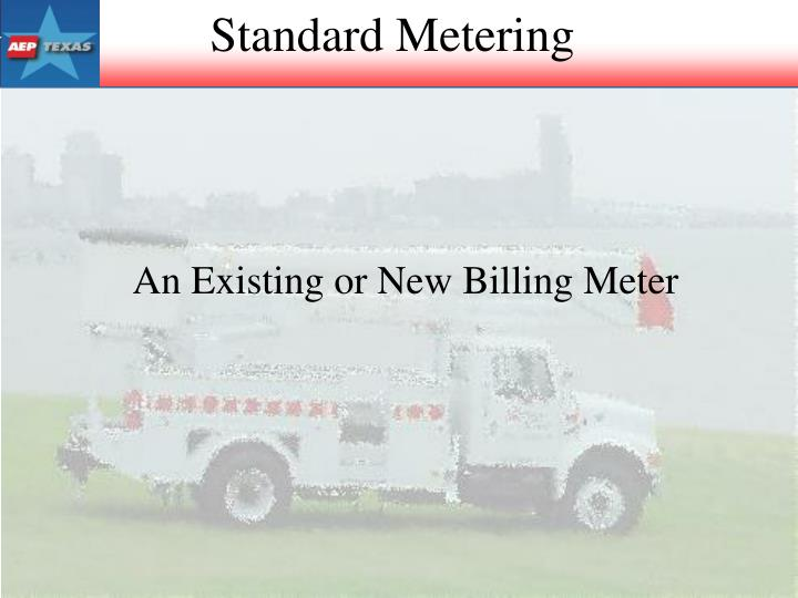 An Existing or New Billing Meter