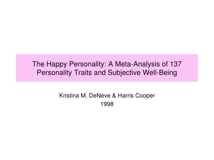 the happy personality a meta analysis of 137 personality traits and subjective well being n.