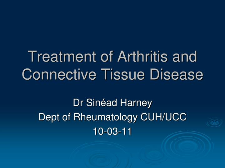 Treatment of arthritis and connective tissue disease