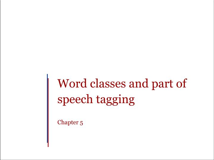 word classes and part of speech tagging chapter 5 n.