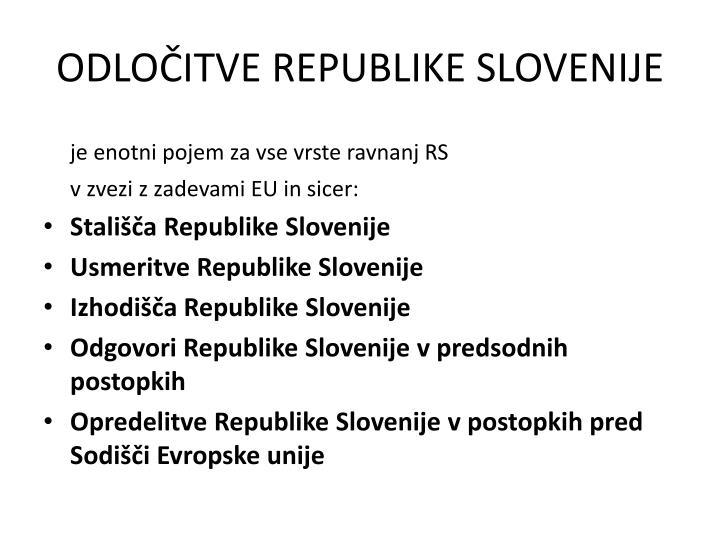 ODLOČITVE REPUBLIKE SLOVENIJE