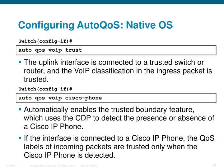 Configuring AutoQoS: Native OS