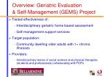 overview geriatric evaluation self management gems project