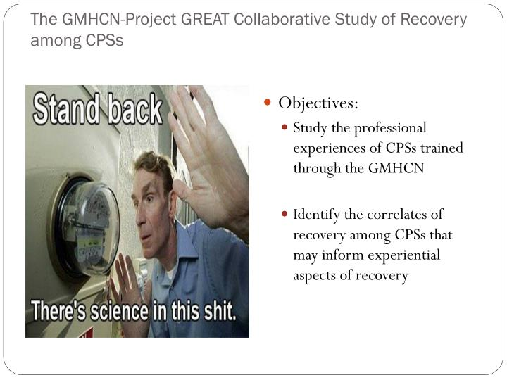 The GMHCN-Project GREAT Collaborative Study of Recovery among CPSs