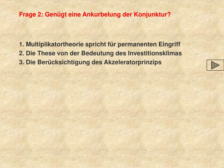 Frage 2: Genügt eine Ankurbelung der Konjunktur?