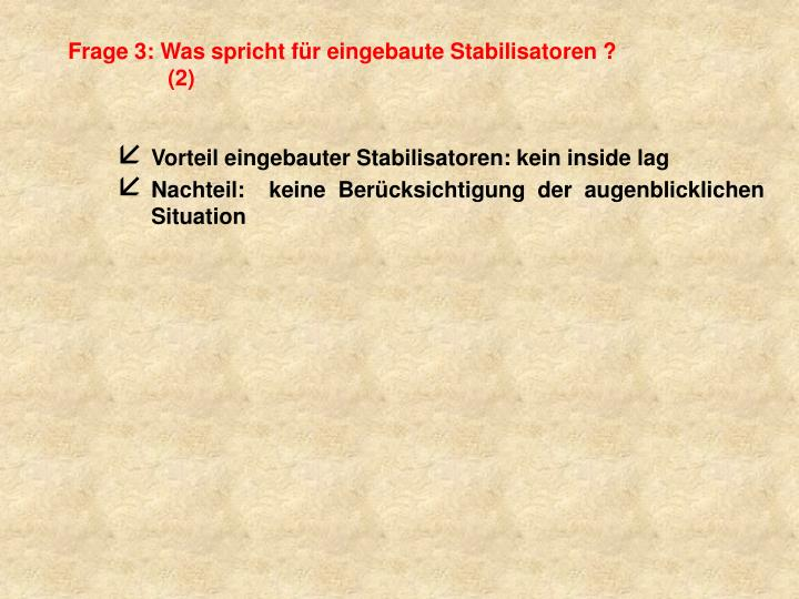 Frage 3: Was spricht für eingebaute Stabilisatoren ?