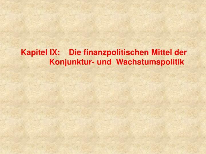 Kapitel ix die finanzpolitischen mittel der konjunktur und wachstumspolitik