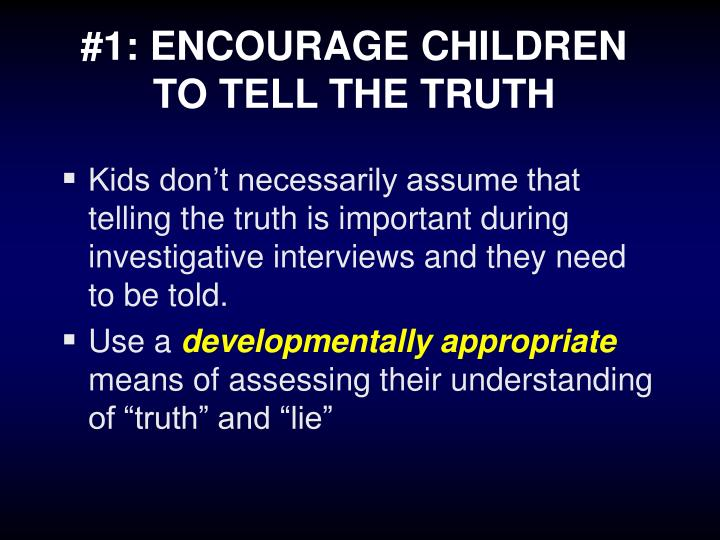 #1: ENCOURAGE CHILDREN TO TELL THE TRUTH