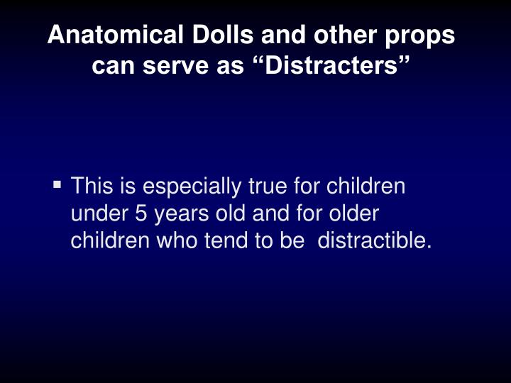 "Anatomical Dolls and other props can serve as ""Distracters"""