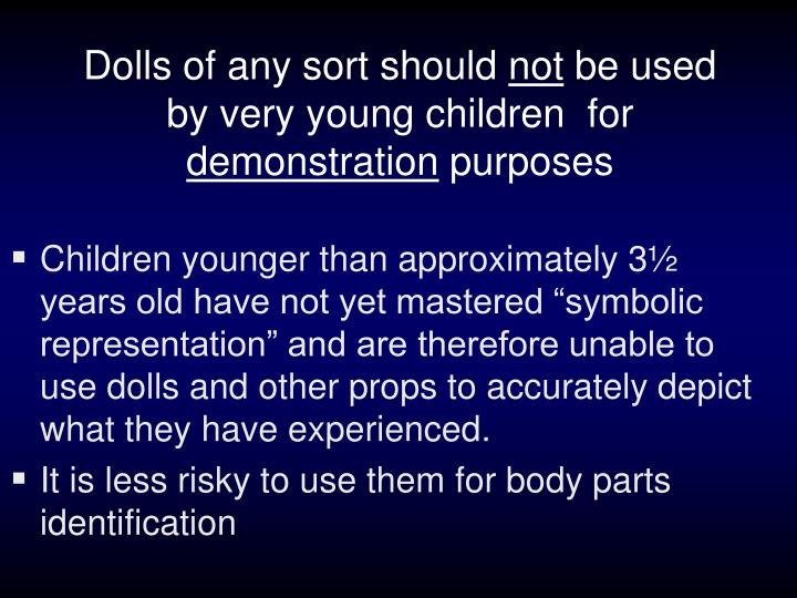 Dolls of any sort should