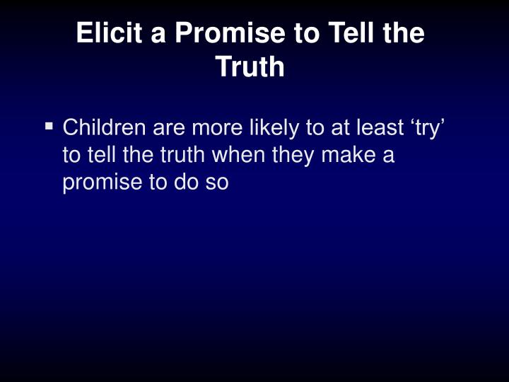 Elicit a Promise to Tell the Truth