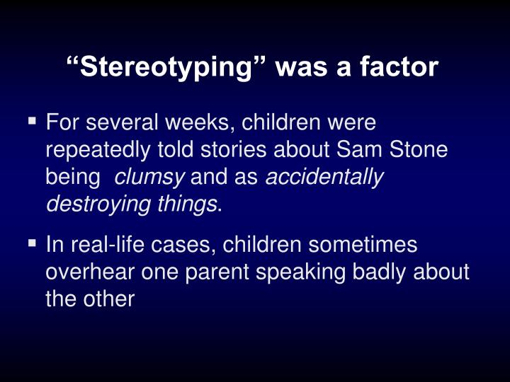 """Stereotyping"" was a factor"