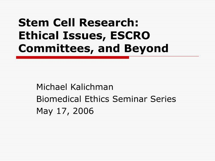 ethnical dilemma on stem research Wanna know some hottest stem cell research here we give you the pros as well as cons, the technology, the research usage and the ethical dilemma.