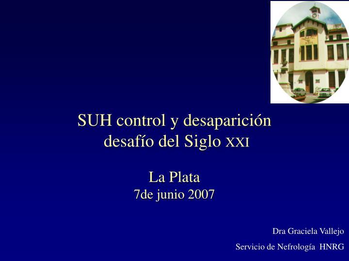 suh control y desaparici n desaf o del siglo xxi la plata 7de junio 2007 n.