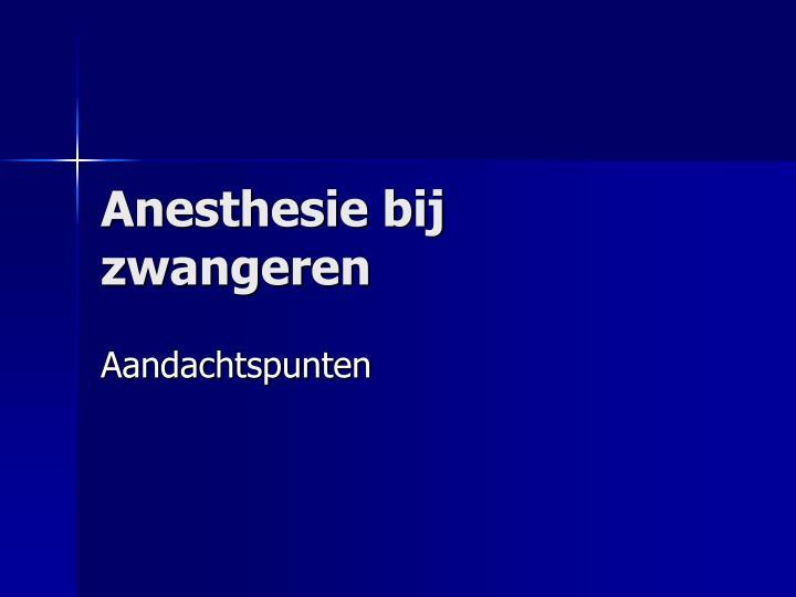anesthesie bij zwangeren n.