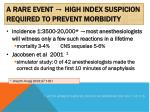 a rare event high index suspicion required to prevent morbidity