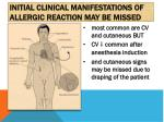 initial clinical manifestations of allergic reaction may be missed
