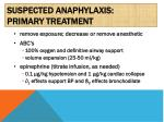suspected anaphylaxis primary treatment