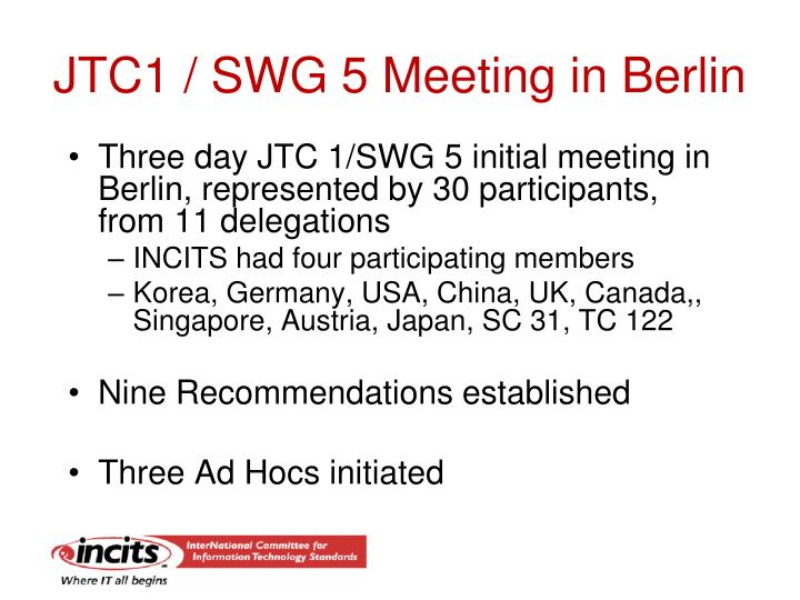 JTC1 / SWG 5 Meeting in Berlin
