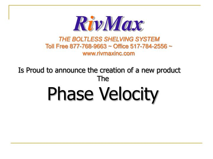 Is proud to announce the creation of a new product the phase velocity