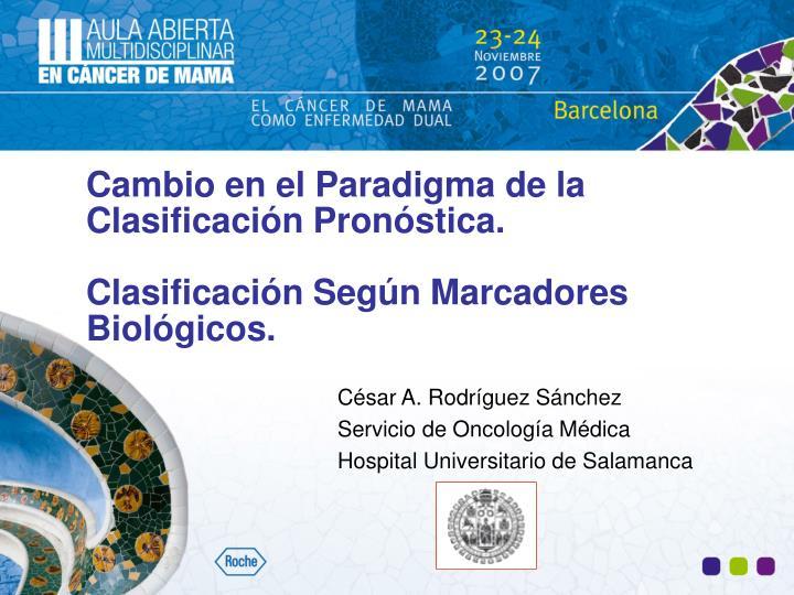 cambio en el paradigma de la clasificaci n pron stica clasificaci n seg n marcadores biol gicos n.