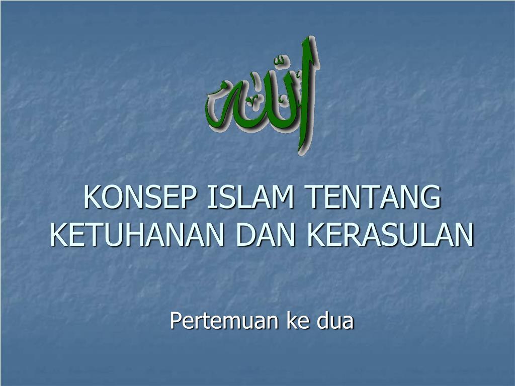 Ppt Konsep Islam Tentang Ketuhanan Dan Kerasulan Powerpoint Presentation Id 3377487