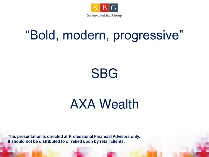 bold modern progressive sbg axa wealth n.
