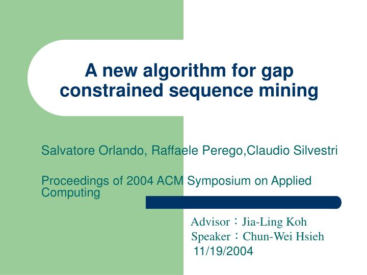 a new algorithm for gap constrained sequence mining n.