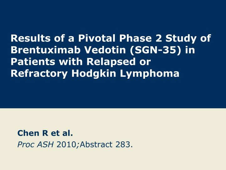 Results of a Pivotal Phase 2 Study of Brentuximab Vedotin (SGN-35) in Patients with Relapsed or