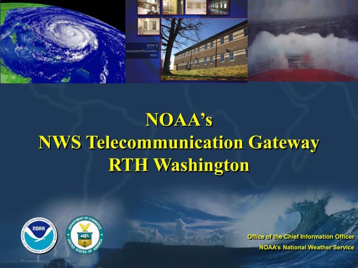 noaa s nws telecommunication gateway rth washington n.