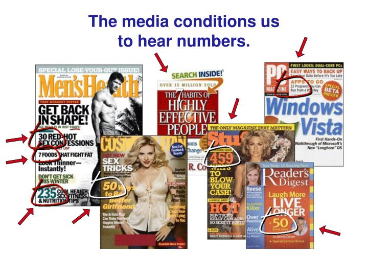 The media conditions us          to hear numbers.