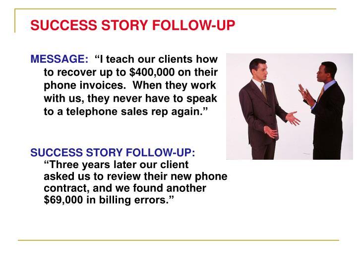 SUCCESS STORY FOLLOW-UP