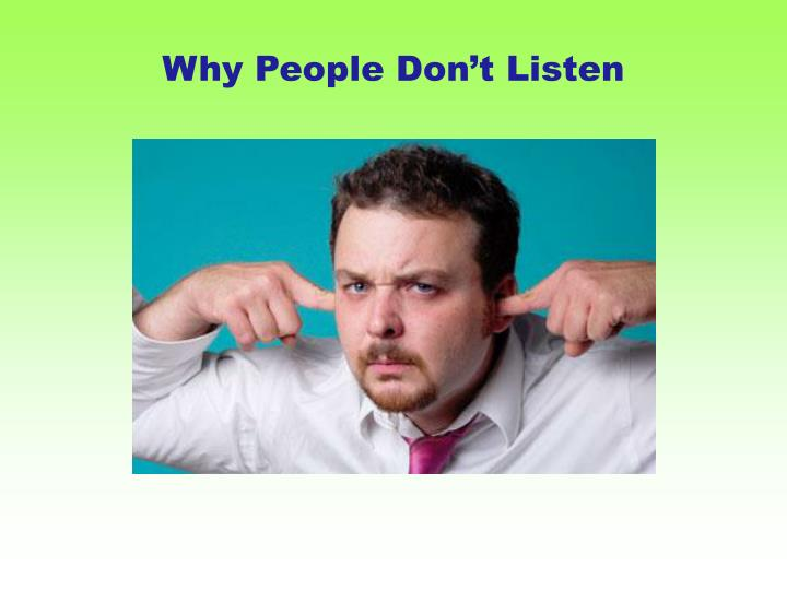 Why People Don't Listen
