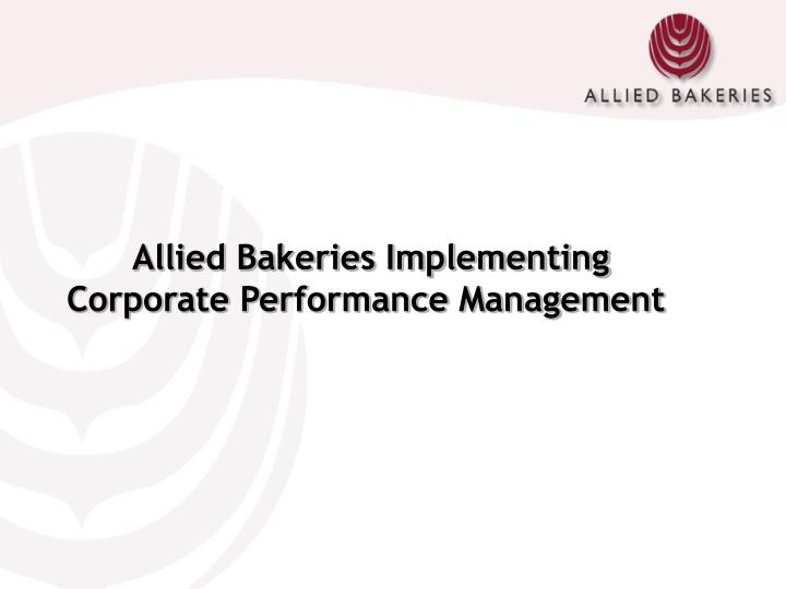 allied bakeries implementing corporate performance management n.