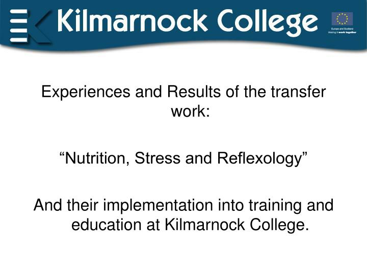 Experiences and Results of the transfer work: