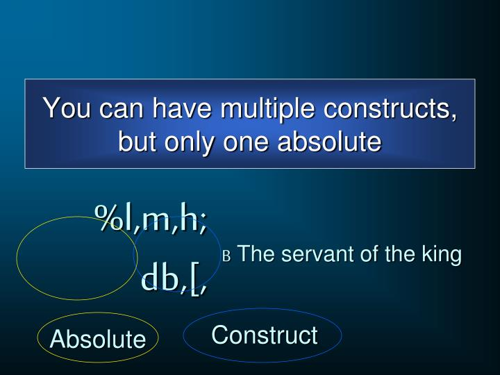You can have multiple constructs, but only one absolute