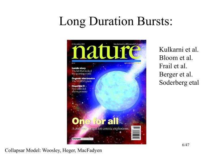 Long Duration Bursts: